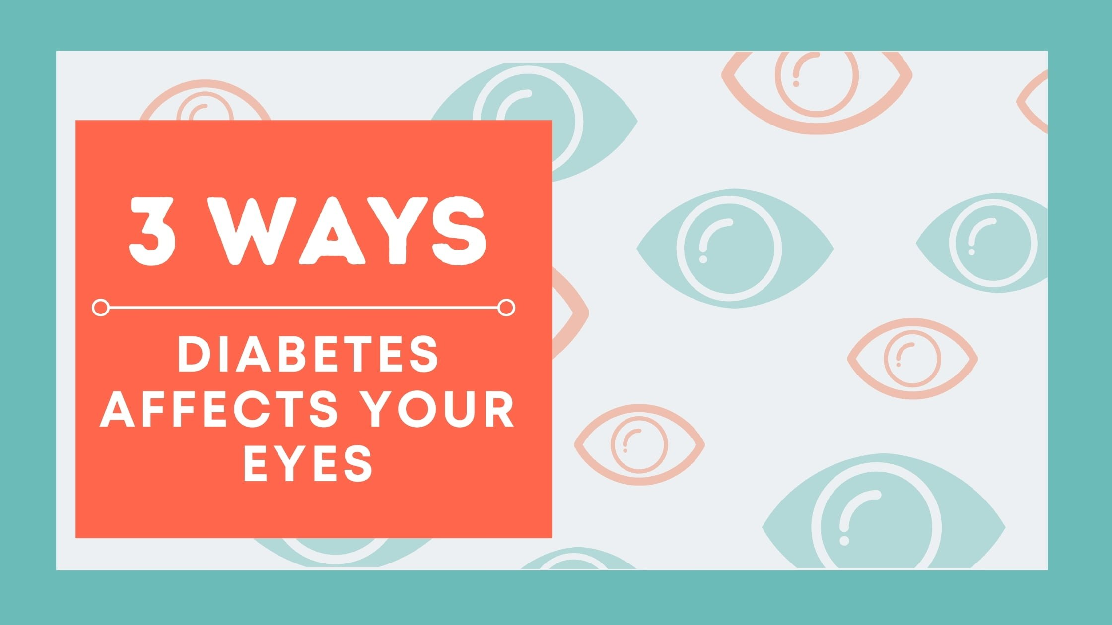 3 Ways Diabetes Affects Your Eyes